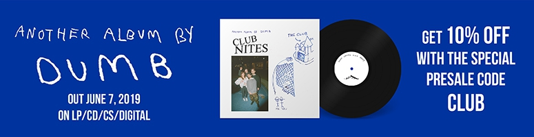 Dumb Club Nites pre-order vinyl lp record cd cassette
